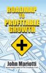 Roadmap To Profitable Growth - John Mariotti