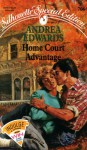 Home Court Advantage (Silhouette Special Edition #706) - Andrea Edwards