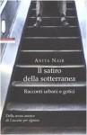 Il satiro della sotterranea: racconti urbani e gotici - Anita Nair