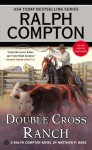 Double-Cross Ranch (Ralph Compton Western Series) - Matthew P. Mayo, Ralph Compton