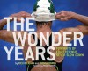 The Wonder Years: Portraits of Athletes Who Never Slow Down - Rick Rickman, Donna Wares