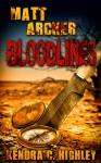 Matt Archer: Bloodlines - Kendra C. Highley