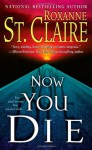 Now You Die - Roxanne St. Claire