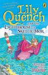 Lily Quench And The Lighthouse Of Skelli - Natalie Jane Prior