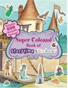 Super Colossal Book of Storytime Stickers - Mark Shulman, Katherine Ryals, Maggie Swanson, David Wenzel, Susan Nethery, Kathy Wilburn, Terri Chicko
