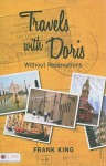Travels with Doris: Without Reservations - Frank King