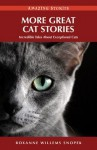 More Great Cat Stories (HH): Incredible Tales about Exceptional Cats - Roxanne Snopek