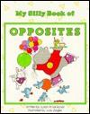 My Silly Book of Opposites - Susan Amerikaner, Judy Ziegler