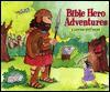 Bible Hero Adventures - Allia Zobel Nolan, Maxie Chambliss, Linda Hunter