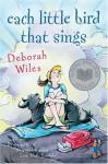 Each Little Bird That Sings - Deborah Wiles