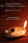 Aramaic Peshitta New Testament Translation - Messianic Version - Janet M Magiera