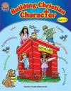 Building Christian Character - Mary Murray, Robin Wolfe