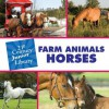 Farm Animals: Horses - Cecilia Minden