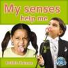 My Senses Help Me - Bobbie Kalman