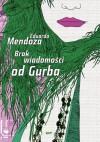 Brak wiadomości od Gurba - Eduardo Mendoza