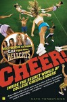 Cheer!: Inside the Secret World of College Cheerleaders - Kate Torgovnick