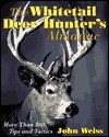 The Whitetail Deer Hunter's Almanac - John Weiss