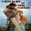 Chivalry - Christina Pickles, Neil Gaiman