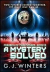 A Mystery Solved (Children of Two Futures) - G.J. Winters