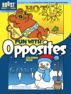BOOST Fun with Opposites Coloring Book - Anna Pomaska, Suzanne Ross