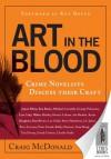 Art in the Blood: Crime Novelists Discuss Their Craft - Craig McDonald, Ken Bruen