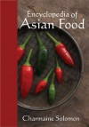 Encyclopedia of Asian Food - Nina Solomon, Nina Solomon