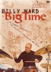 Billy Ward: Big Time: The Drummer's Blueprint for Creativity, Time Keeping and Groove - Hal Leonard Publishing Company