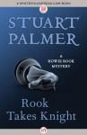 Rook Takes Knight - Stuart Palmer