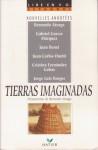 Tierras imaginadas - Bernardo Atxaga, Juan Benet, Juan Carlos Onetti, Cristina Fernández Cubas, Gabriel García Márquez, Jorge Luis Borges