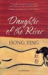 Daughter of the River: A Memoir. Hong Ying - Hong Ying