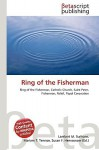 Ring of the Fisherman - Lambert M. Surhone, Susan F. Marseken