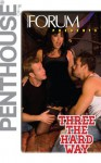 Penthouse Forum Presents Three the Hard Way - Penthouse, Eric Danville
