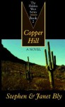 Copper Hill - Stephen Bly, Janet Chester Bly