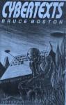 Cybertexts - Bruce Boston