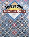 Keepsake Signature Quilts - Sally Saulmon, Jane Townswick