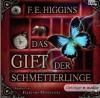 Das Gift der Schmetterlinge - F.E. Higgins, David Nathan, Herbert Günther, Felix von Manteuffel