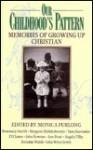 Our Childhoods Pattern - Margaret Hebblethwaite, Monica Furlong, Angela Tilby