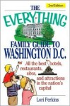 The Everything Family Guide to Washington, D.C. - Lori Perkins