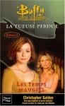 Les Temps Maudits (La Tueuse Perdue, #2) - Christopher Golden, Joss Whedon