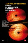 L'arte di ascoltare i battiti del cuore (BEAT) (Italian Edition) - Jan-Philipp Sendker, Francesco Porzio