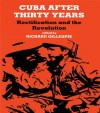 Cuba After Thirty Years: Rectification and the Revolution - Richard Gillespie