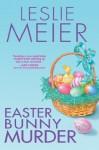 Easter Bunny Murder (A Lucy Stone Mystery) - Leslie Meier