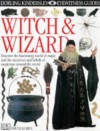 Witch And Wizard (Eyewitness Guides) - Douglas Arthur Hill