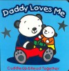 Daddy Loves Me (Cuddle Up & Read Together) - Karen Moore