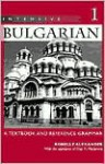 Intensive Bulgarian 1: A Textbook and Reference Grammar - Ronelle Alexander, Olga M. Mladenova