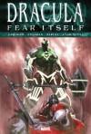 Fear Itself: Dracula - Victor Gischler, Ryan Stegman, Goran Parlov, Dalibor Talajić, Giuseppe Camuncoli