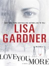 Love You More (D.D. Warren #5) - Lisa Gardner, Kirsten Potter, Katie MacNichol