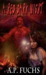 A Red Dark Night - A.P. Fuchs