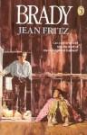 Brady - Jean Fritz, Lynn Ward