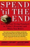 Spend 'Til the End: Raising Your Living Standard in Today's Economy and When You Retire - Laurence J. Kotlikoff, Scott Burns